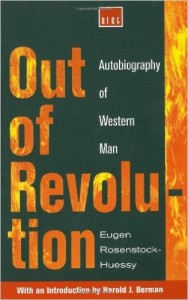 The best books on Religion versus Secularism in History - Out of Revolution by Eugen Rosenstock-Huessy