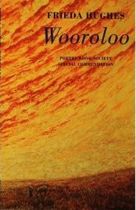 Frieda Hughes recommends the best Poetry Collections - Wooroloo by Frieda Hughes