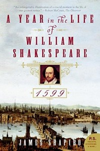 The best books on Shakespeare's Life - 1599 by James Shapiro