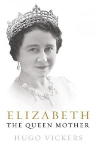 The Best Royal Biographies - Elizabeth, The Queen Mother by Hugo Vickers
