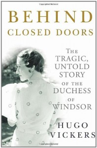 The Best Royal Biographies - Behind Closed Doors by Hugo Vickers