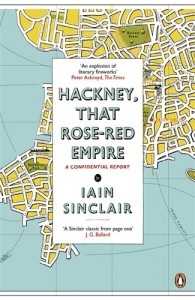 The Best London Novels - Hackney, That Rose-Red Empire by Iain Sinclair