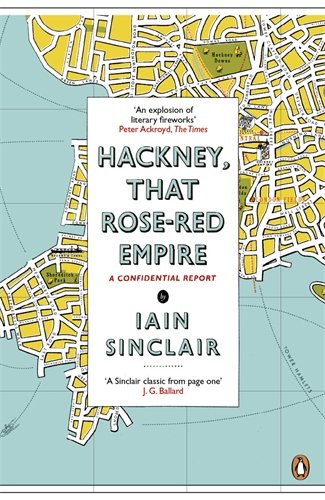 The best books on London - Hackney, That Rose-Red Empire by Iain Sinclair