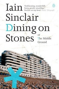 The Best London Novels - Dining on Stones by Iain Sinclair