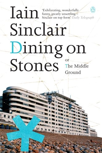 The best books on London - Dining on Stones by Iain Sinclair