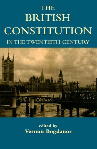 The best books on Electoral Reform - The British Constitution in the Twentieth Century by Vernon Bogdanor