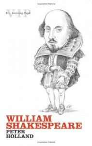 The best books on Shakespeare's Life - William Shakespeare by Peter Holland