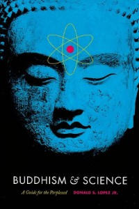 Buddhism and Science by Donald S Lopez Jr