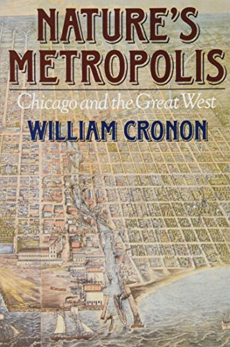 The best books on Urban Economics - Nature's Metropolis by William Cronon