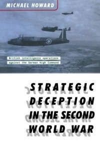 The best books on War - Strategic Deception in the Second World War by Michael Howard