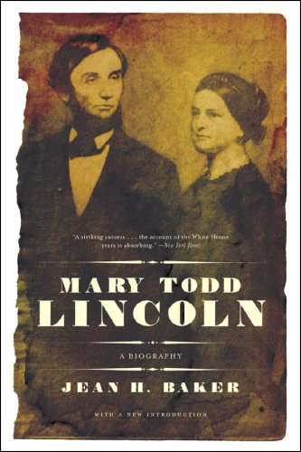 Mary Todd Lincoln by Jean H Baker