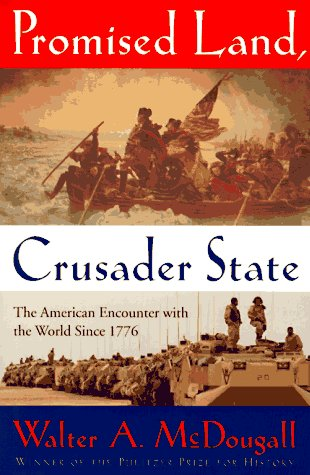 The best books on US Intervention - Promised Land, Crusader State by Walter McDougall