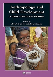The best books on Understanding Infants - Anthropology and Child Development by Robert A LeVine and Rebecca S New (ed)