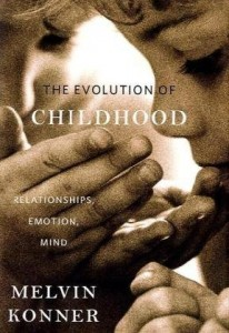 The best books on Understanding Infants - The Evolution of Childhood by Melvin Konner
