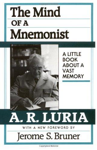 The Mind of a Mnemonist by Aleksandr R Luria