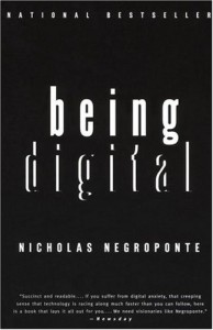 The best books on The Internet - Being Digital by Nicholas Negroponte