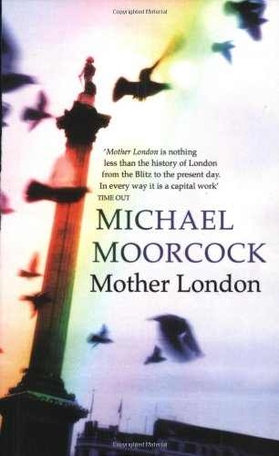 The best books on London - Mother London by Michael Moorcock