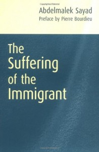 Books on the Refugee Experience - The Suffering of the Immigrant by Abdelmalek Sayad