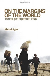 Books on the Refugee Experience - On the Margins of the World by Michel Agier