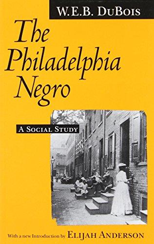 The best books on Urban Economics - The Philadelphia Negro by W E B DuBois