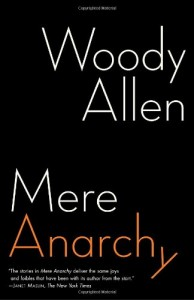 Woody Allen on The Books that Inspired Him - Mere Anarchy by Woody Allen