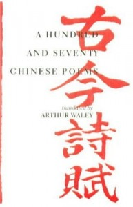 The best books on Classical Chinese Poetry - A Hundred and Seventy Chinese Poems by Arthur Waley & Qiu Xiaolong