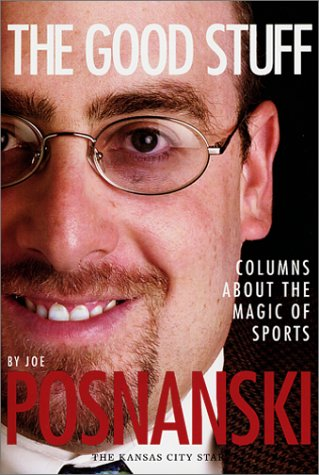 The best books on Baseball - The Good Stuff by Joe Posnanski