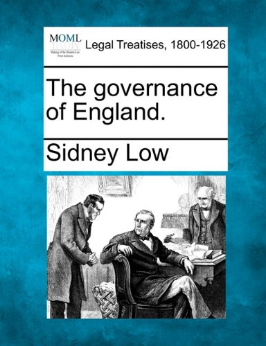 The best books on Electoral Reform - The Governance of England by Sidney Low
