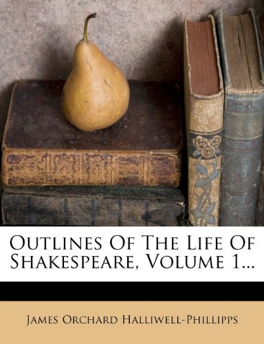 James Shapiro on Shakespeare's Life - Outlines of the Life of Shakespeare by James Orchard Halliwell-Phillipps
