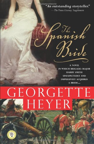 The best books on The Regency Period - The Spanish Bride by Georgette Heyer