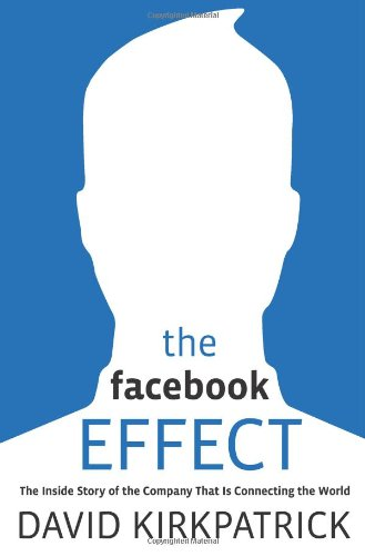 The best books on The Internet - The Facebook Effect by David Kirkpatrick