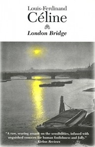 The Best London Novels - London Bridge by Louis-Ferdinand Céline