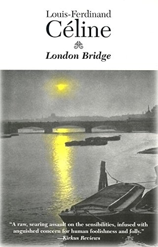 The best books on London: London Bridge by Louis-Ferdinand Céline