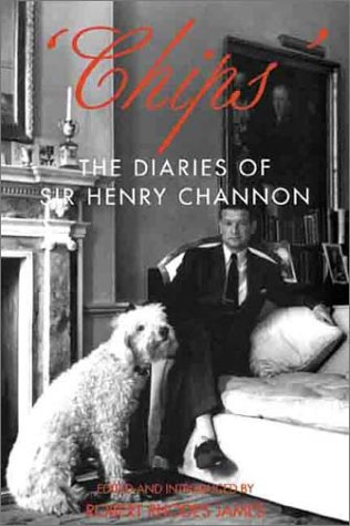 The Best Royal Biographies - Chips – The Diaries of Sir Henry Channon by Sir Henry Channon