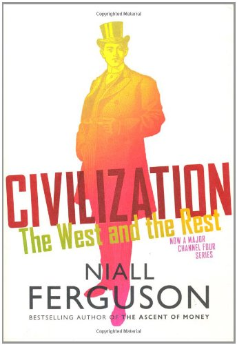 The best books on The Decline of the West: Civilization by Niall Ferguson