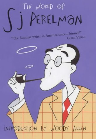Woody Allen on The Books that Inspired Him - The World of S J Perelman by S J Perelman
