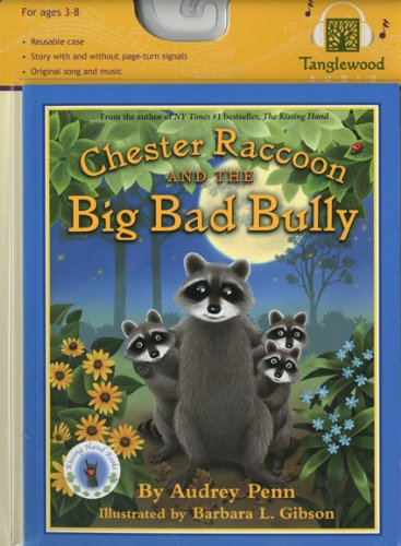 Audrey Penn recommends her Favourite Teenage Books - Chester Raccoon and the Big Bad Bully by Audrey Penn