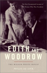 The Best Books about First Ladies - Edith and Woodrow by Phyllis Lee Levin