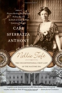 The Best Books about First Ladies - Nellie Taft by Carl Sferrazza Anthony