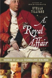 The best books on The Regency Period - A Royal Affair by Stella Tillyard