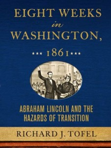 The Changing Business of Journalism - Eight Weeks in Washington, 1861 by Richard Tofel