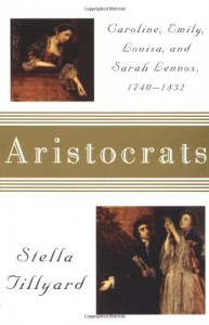 The best books on The Regency Period - Aristocrats by Stella Tillyard