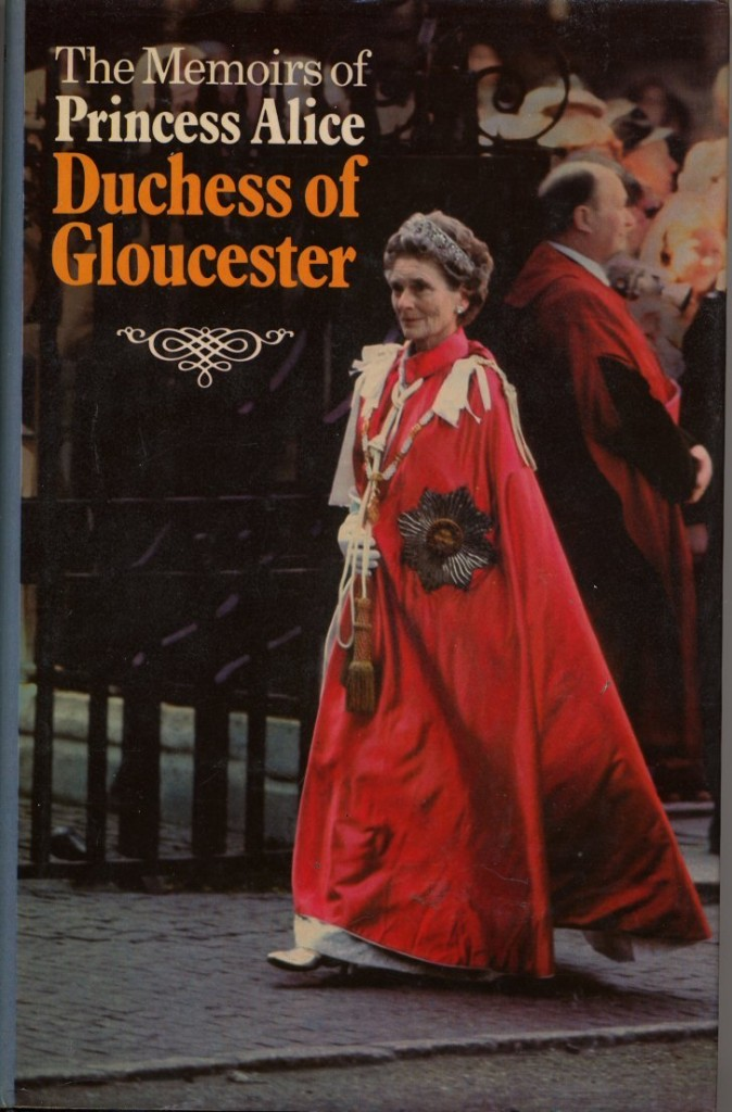 The Best Royal Biographies - The Memoirs of Princess Alice, Duchess of Gloucester by Princess Alice