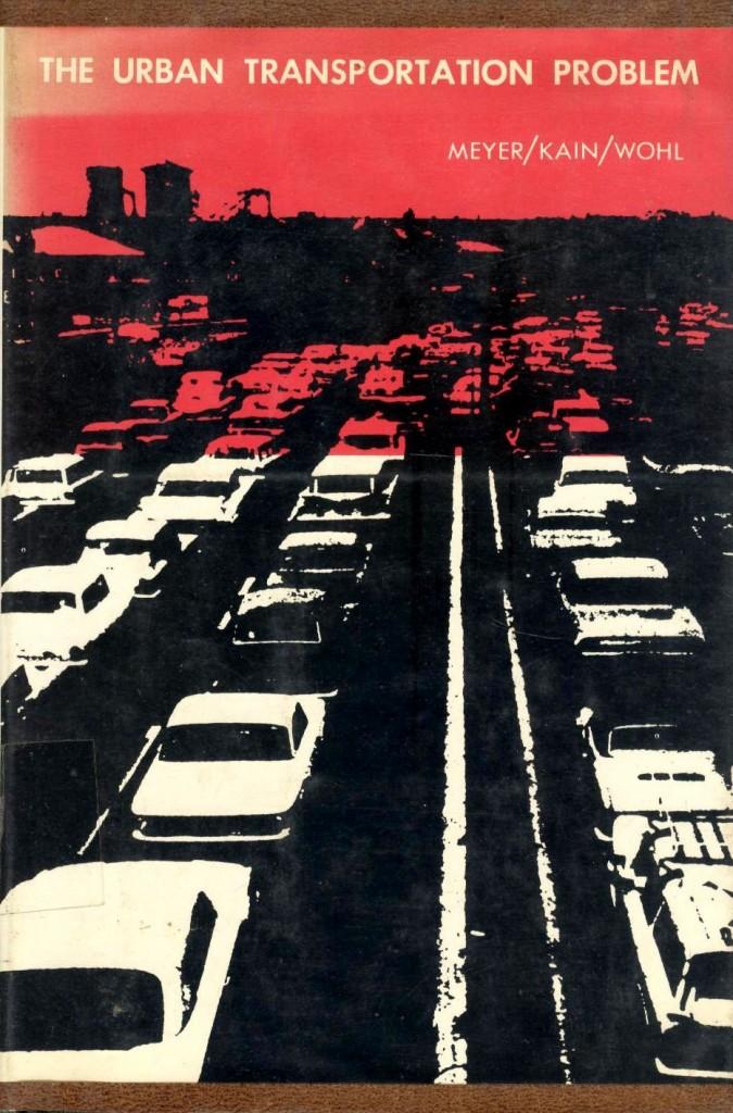 The best books on Urban Economics - The Urban Transportation Problem by John Kain and Martin Wohl & John Robert Meyer