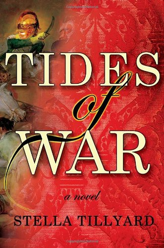 The best books on The Regency Period - Tides of War by Stella Tillyard