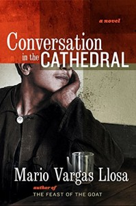 John King recommends the best Latin American Novels - Conversation in the Cathedral by Mario Vargas Llosa