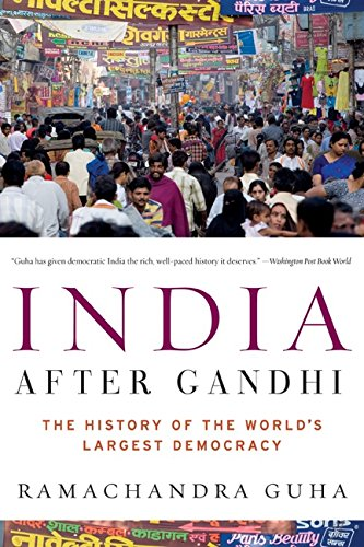 The best books on India - India After Gandhi: The History of the World's Largest Democracy by Ramachandra Guha