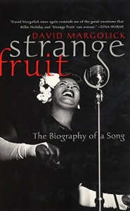 The best books on Protest Songs - Strange Fruit by David Margolick