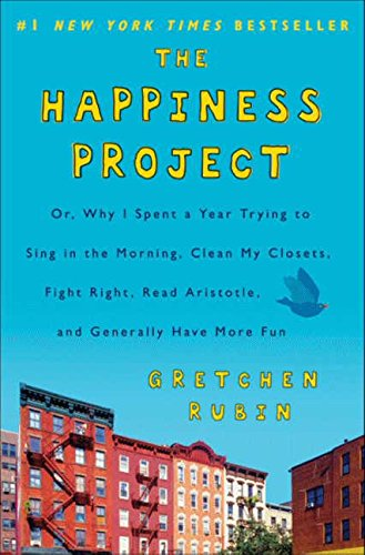 The best books on How to Be Happier - The Happiness Project by Gretchen Rubin