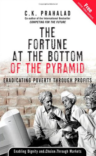The best books on Breakthroughs in Development - Fortune at the Bottom of the Pyramid by CK Prahalad